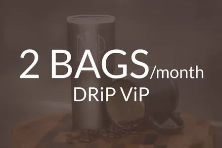 2 BAGS/month DRiP ViP