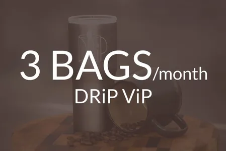 3 BAGS/month DRiP ViP